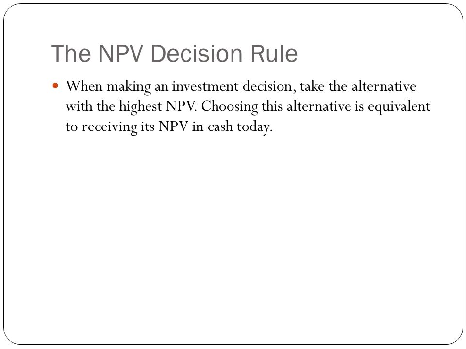 The NPV Decision Rule