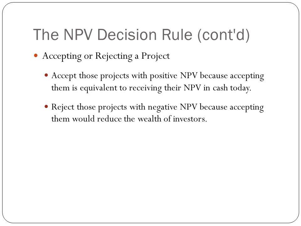 The NPV Decision Rule (cont d)
