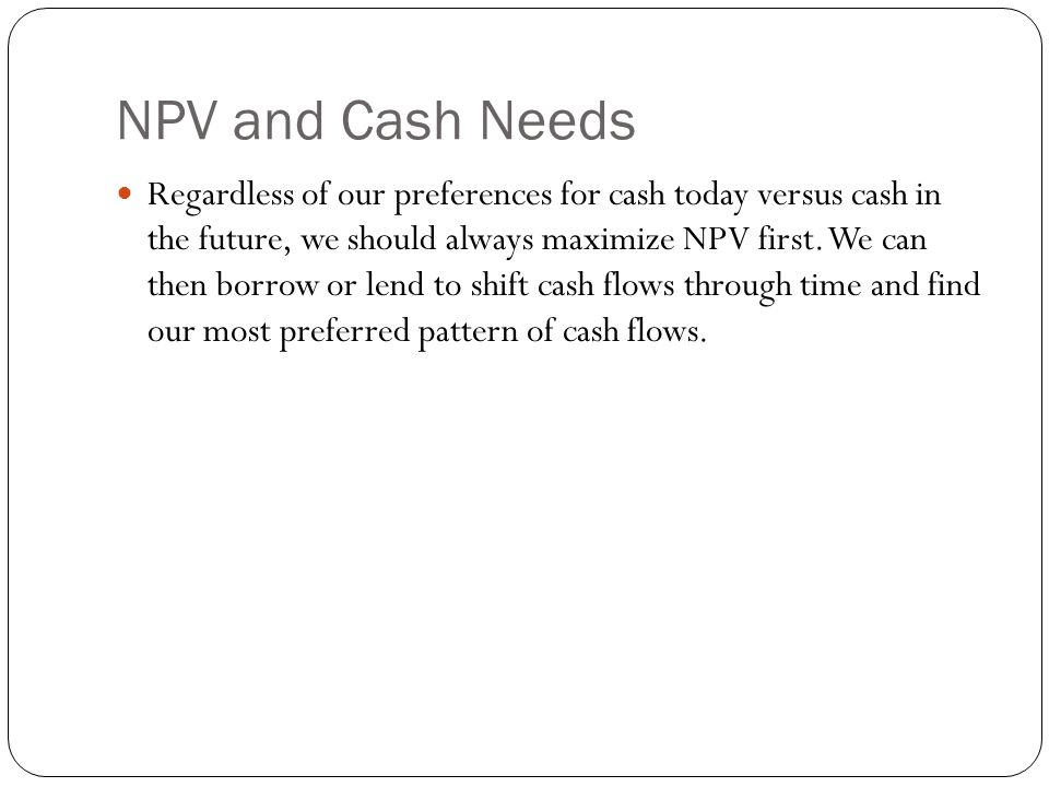NPV and Cash Needs