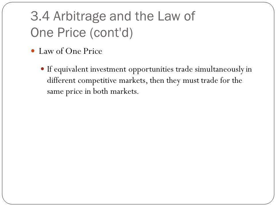 3.4 Arbitrage and the Law of One Price (cont d)