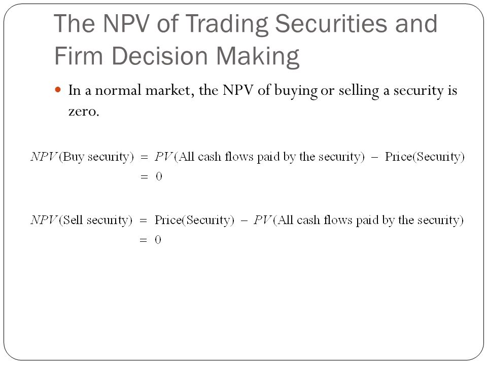 The NPV of Trading Securities and Firm Decision Making