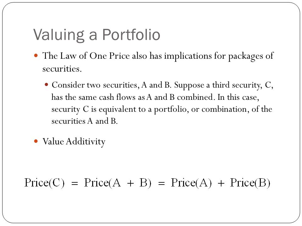 Valuing a Portfolio The Law of One Price also has implications for packages of securities.