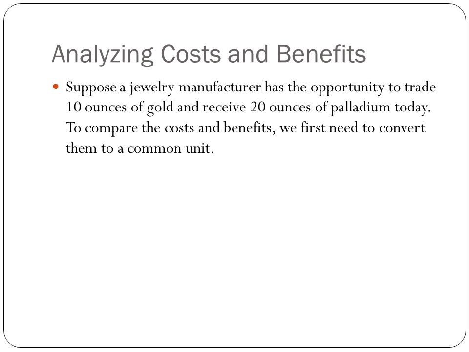 Analyzing Costs and Benefits