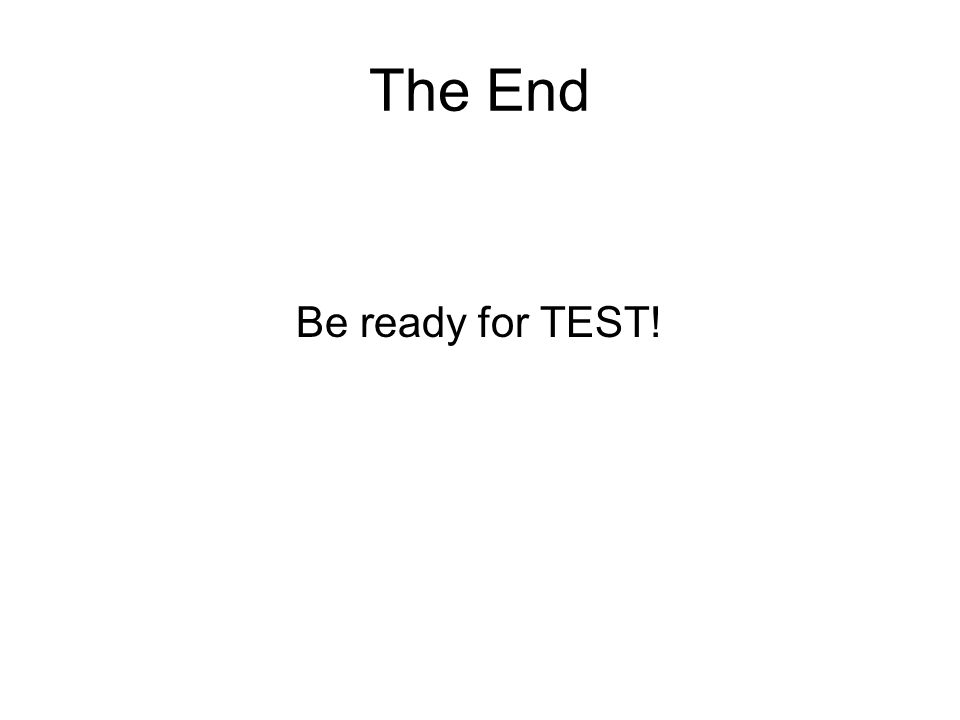 The End Be ready for TEST!