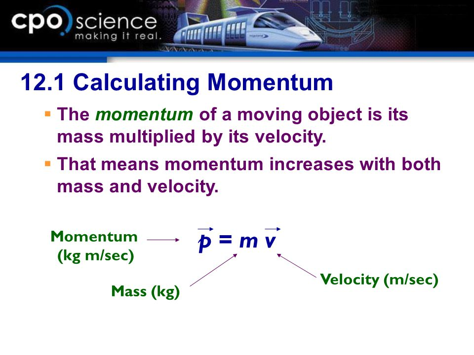 12.1 Calculating Momentum p = m v