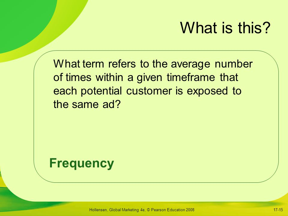 What is this What term refers to the average number of times within a given timeframe that each potential customer is exposed to the same ad