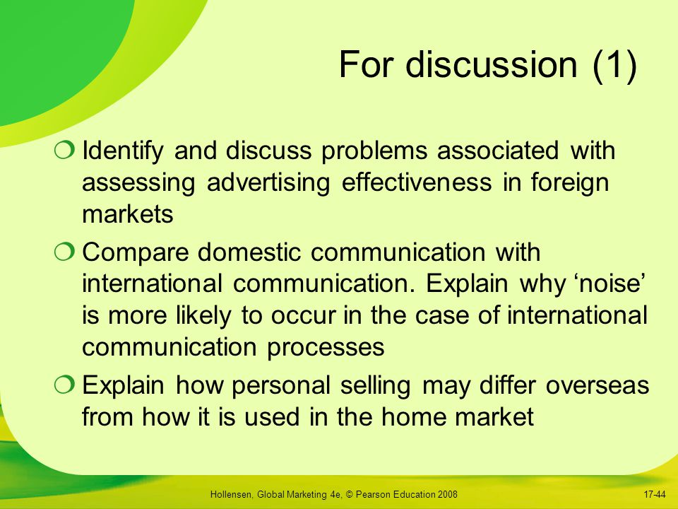 For discussion (1) Identify and discuss problems associated with assessing advertising effectiveness in foreign markets.