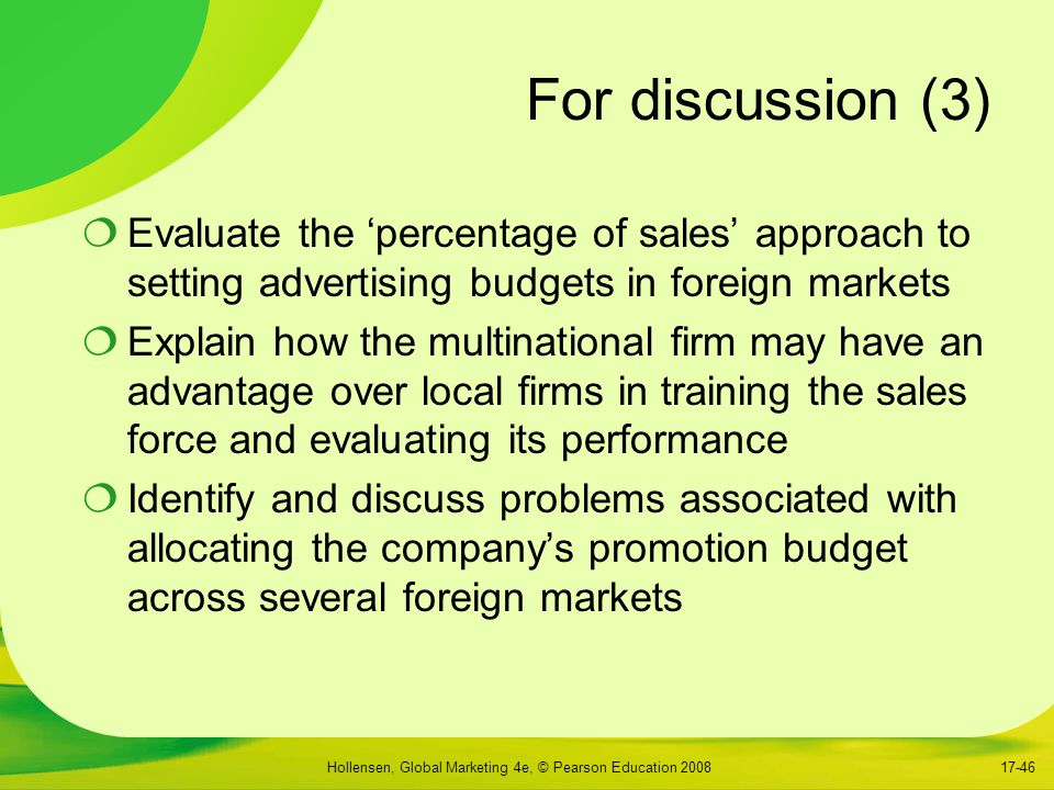 For discussion (3) Evaluate the 'percentage of sales' approach to setting advertising budgets in foreign markets.
