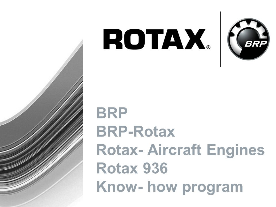 BRP BRP-Rotax Rotax- Aircraft Engines Rotax 936 Know- how program