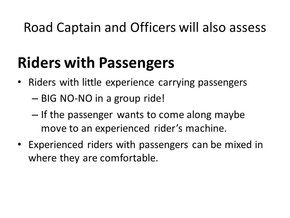 Road Captain and Officers will also assess