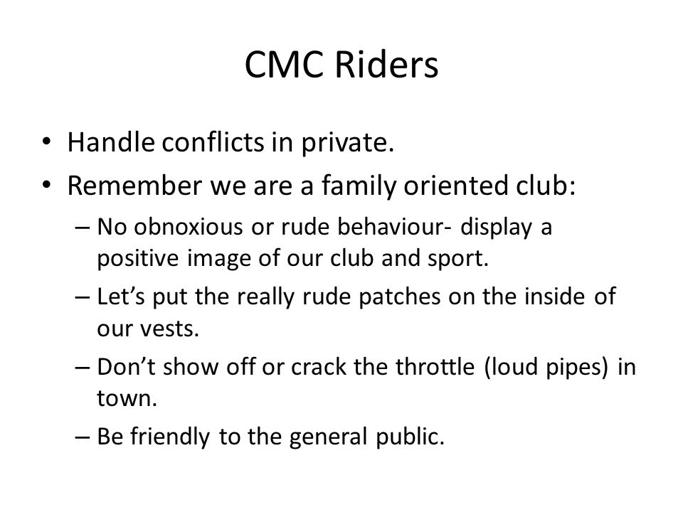 CMC Riders Handle conflicts in private.