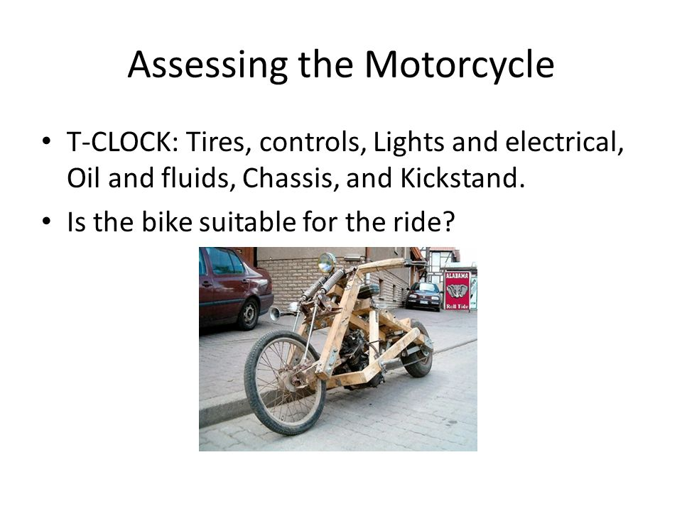 Assessing the Motorcycle
