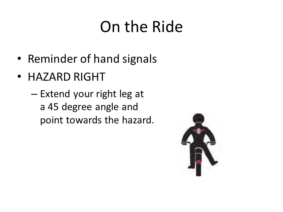 On the Ride Reminder of hand signals HAZARD RIGHT