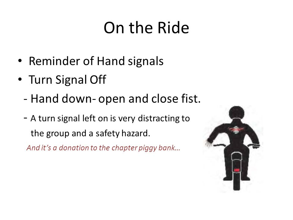 On the Ride Reminder of Hand signals Turn Signal Off