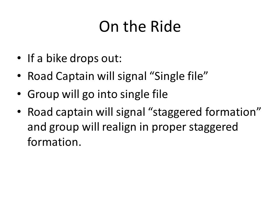 On the Ride If a bike drops out: