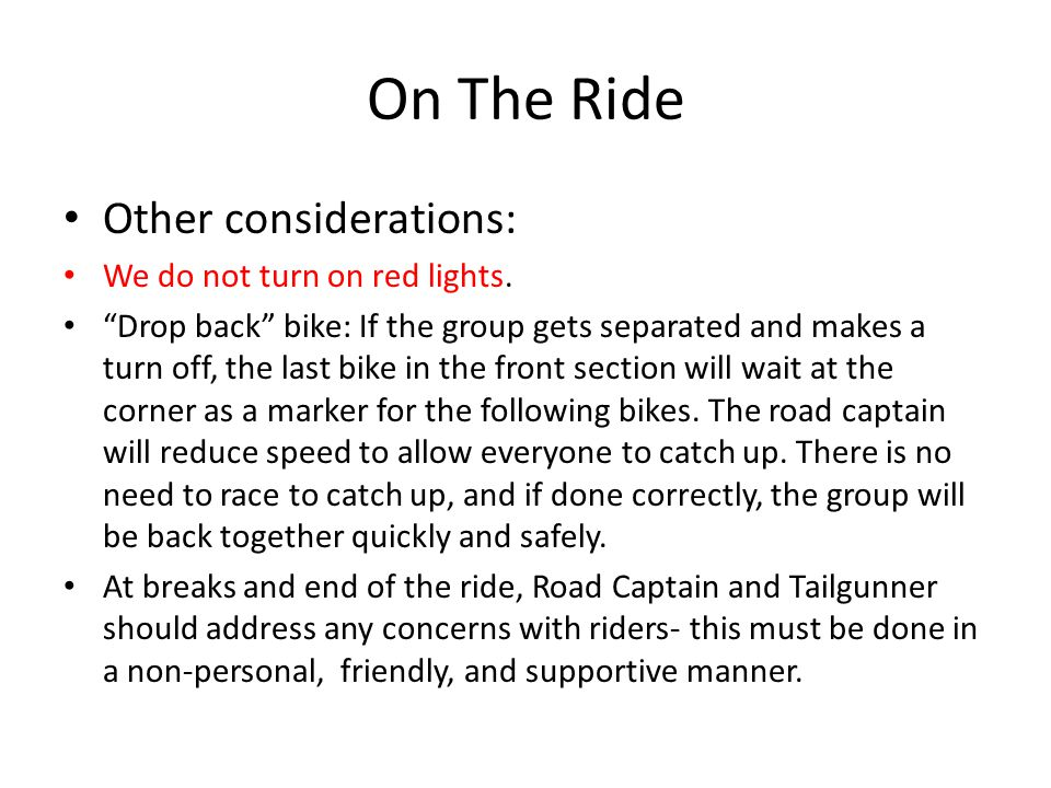 On The Ride Other considerations: We do not turn on red lights.