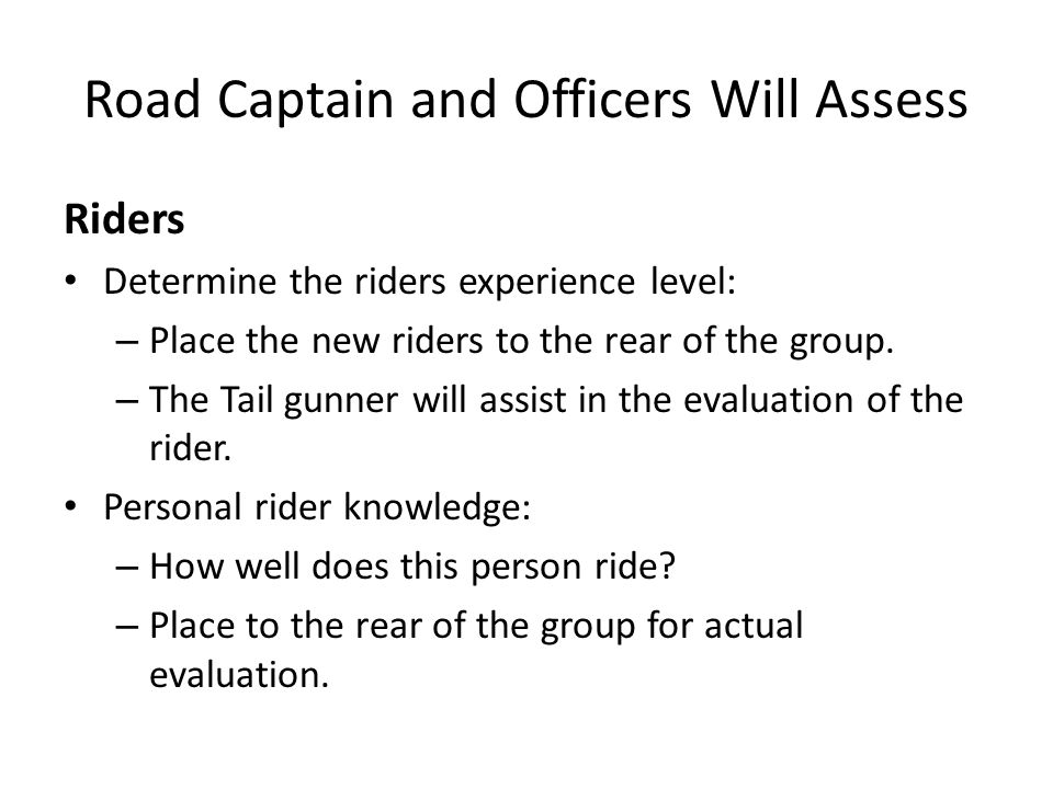 Road Captain and Officers Will Assess
