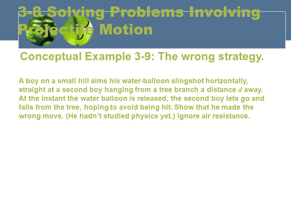 3-8 Solving Problems Involving Projectile Motion