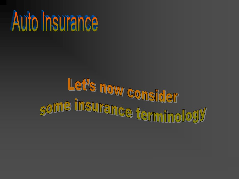 some insurance terminology