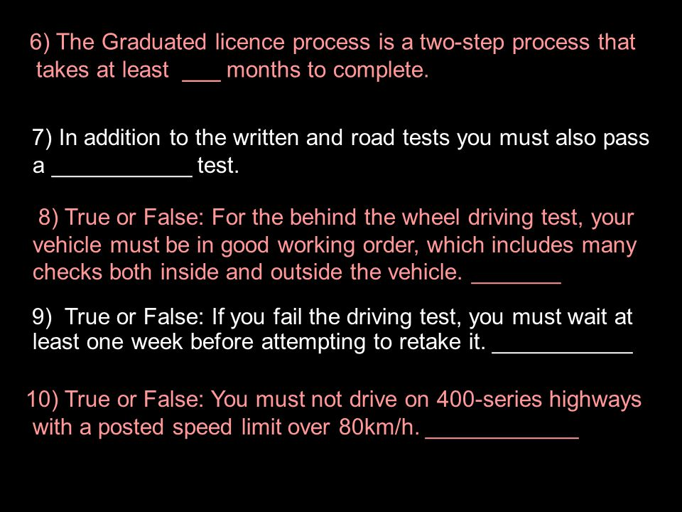 6) The Graduated licence process is a two-step process that
