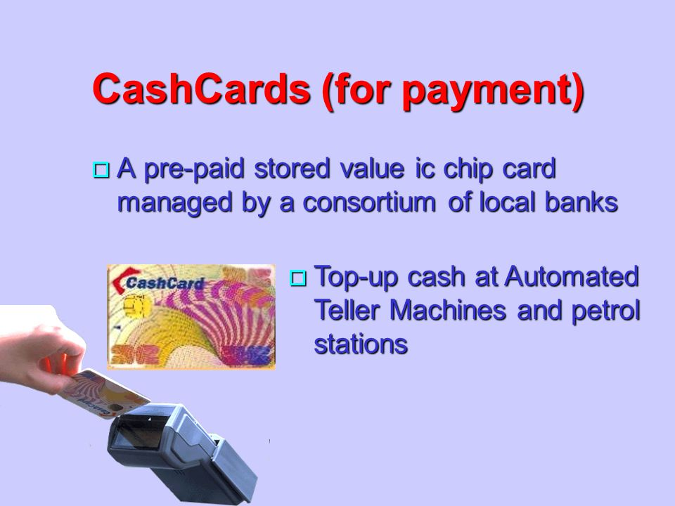 CashCards (for payment)