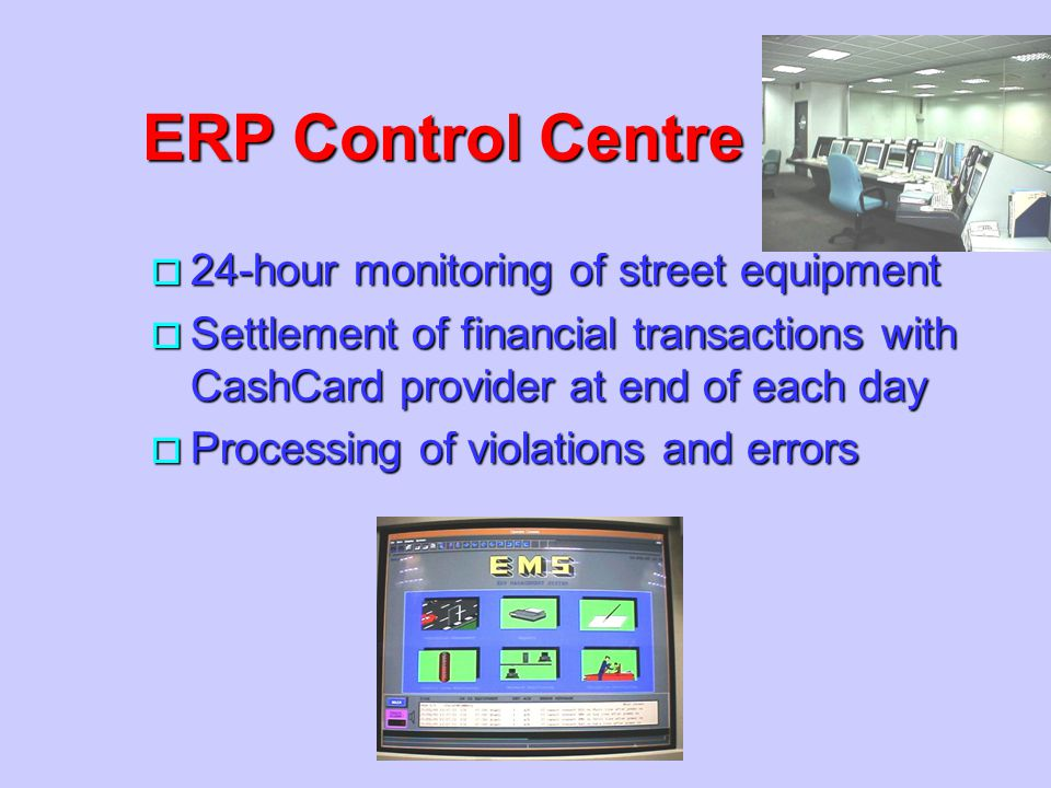 ERP Control Centre 24-hour monitoring of street equipment