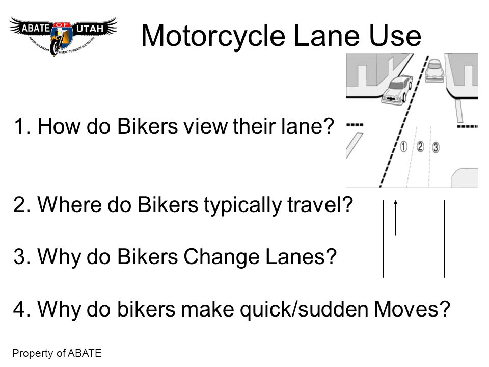 Motorcycle Lane Use 1. How do Bikers view their lane