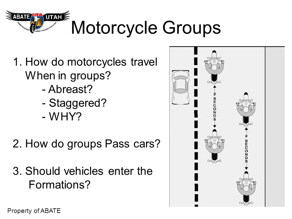 Motorcycle Groups 1. How do motorcycles travel When in groups
