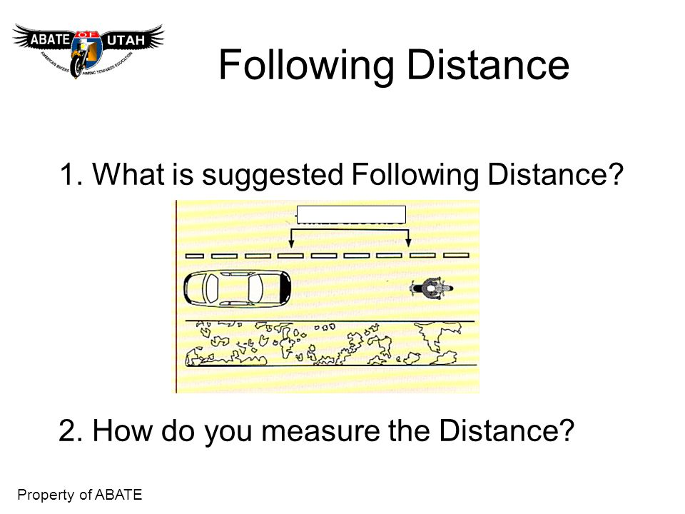Following Distance 1. What is suggested Following Distance