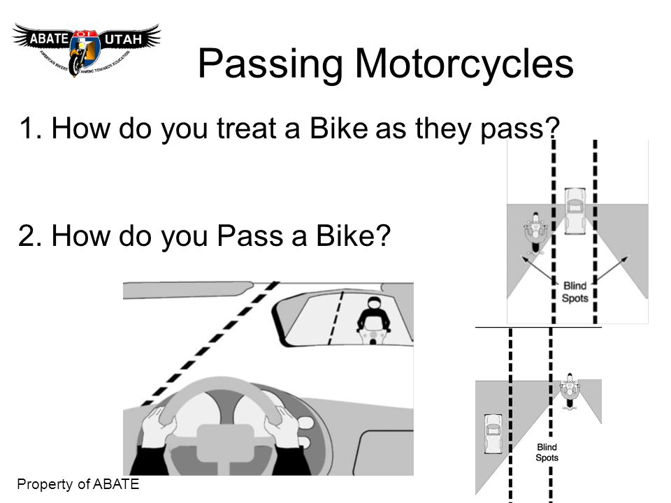 Passing Motorcycles 1. How do you treat a Bike as they pass