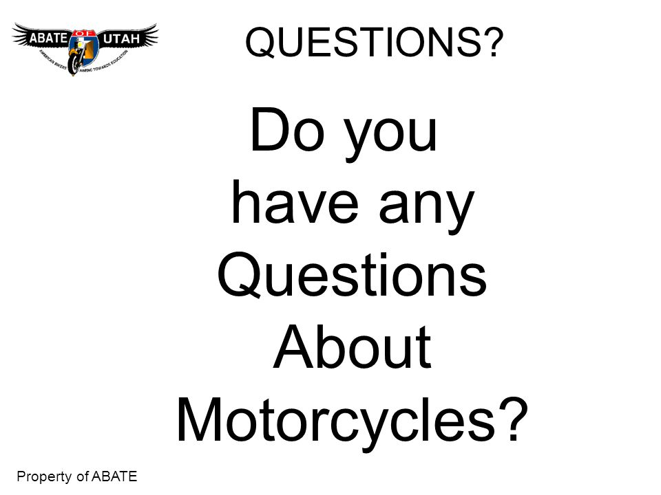 QUESTIONS Do you have any Questions About Motorcycles