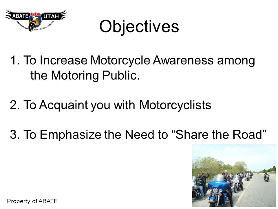Objectives 1. To Increase Motorcycle Awareness among