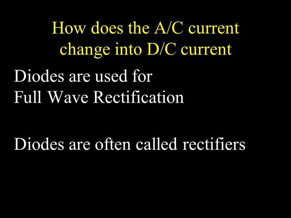 How does the A/C current change into D/C current