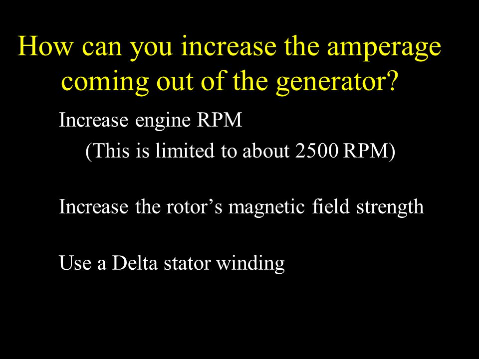 How can you increase the amperage coming out of the generator