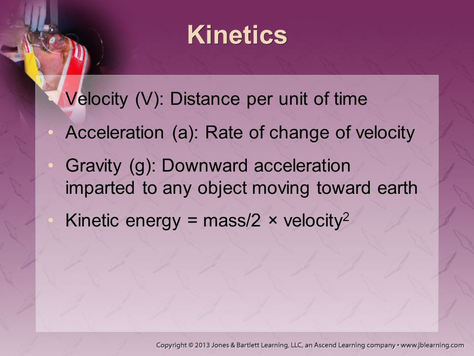 Kinetics Velocity (V): Distance per unit of time