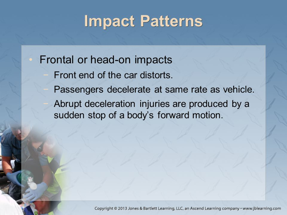 Impact Patterns Frontal or head-on impacts