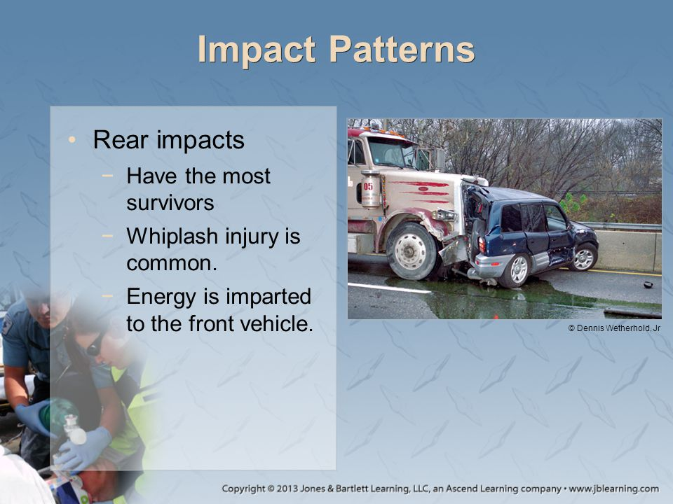 Impact Patterns Rear impacts Have the most survivors