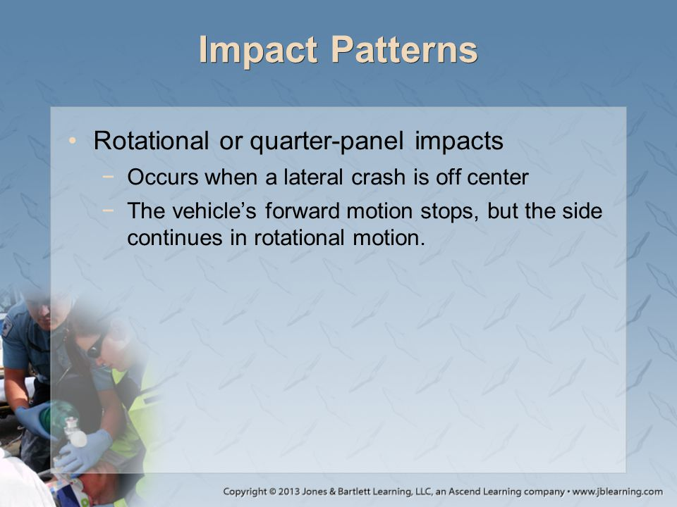 Impact Patterns Rotational or quarter-panel impacts