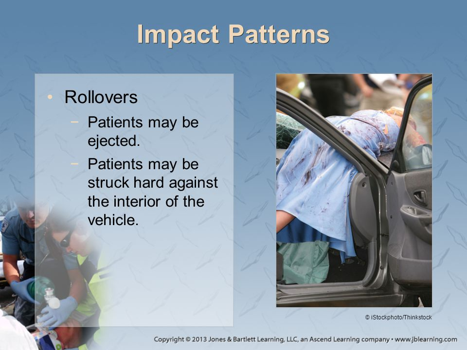 Impact Patterns Rollovers Patients may be ejected.