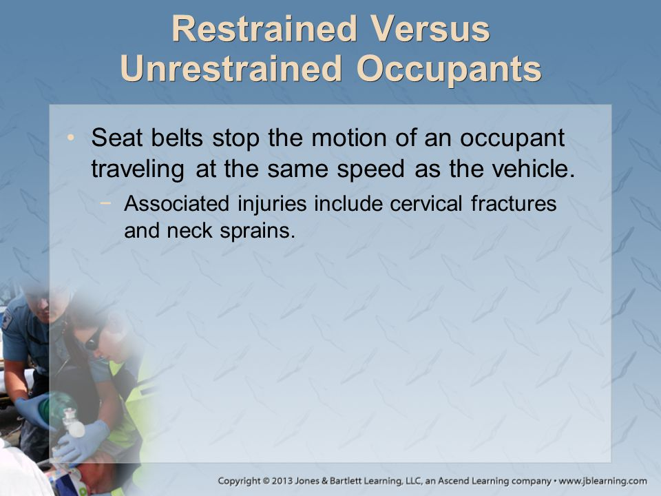 Restrained Versus Unrestrained Occupants