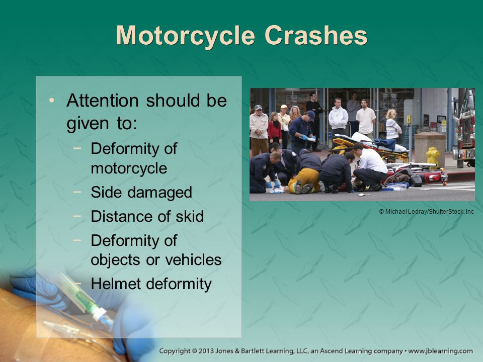 Motorcycle Crashes Attention should be given to:
