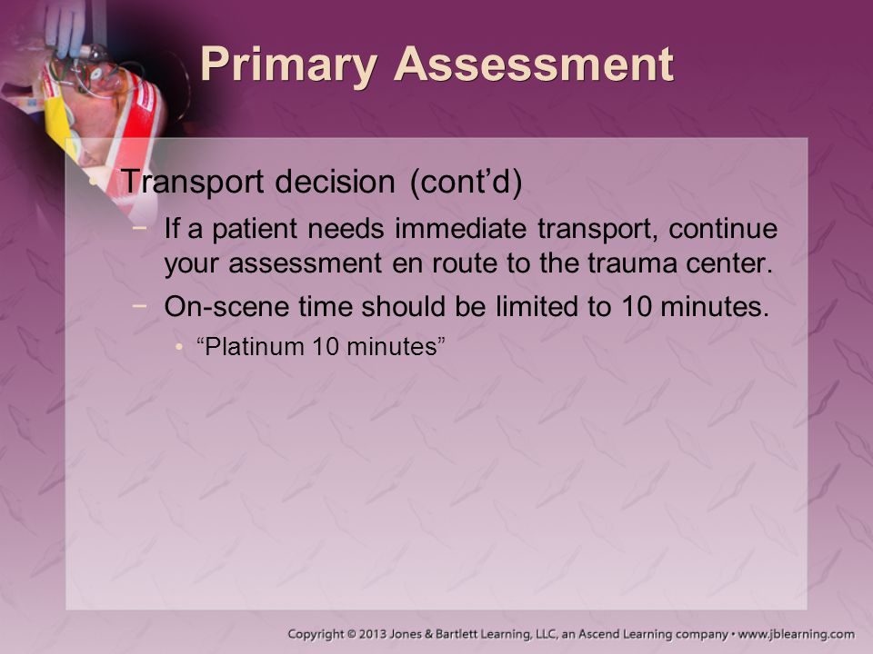 Primary Assessment Transport decision (cont'd)