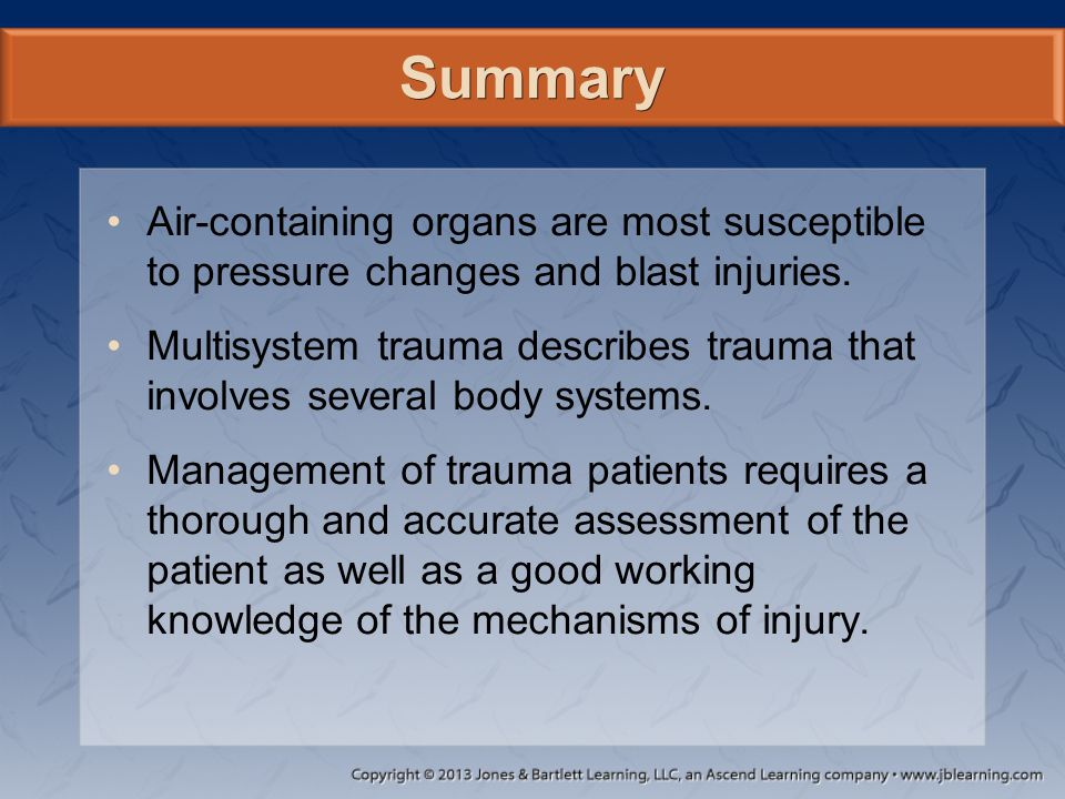 Summary Air-containing organs are most susceptible to pressure changes and blast injuries.