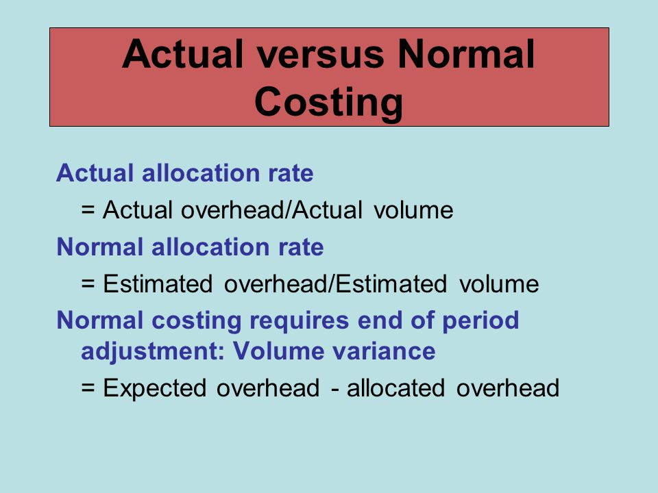 Actual versus Normal Costing