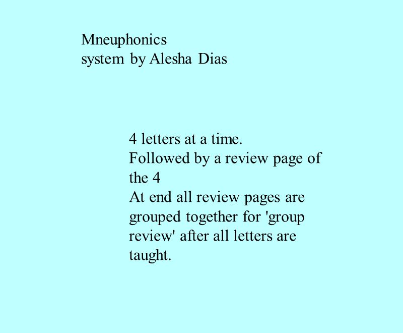 system by Alesha Dias At end all review pages are grouped together for group review after all letters are taught.