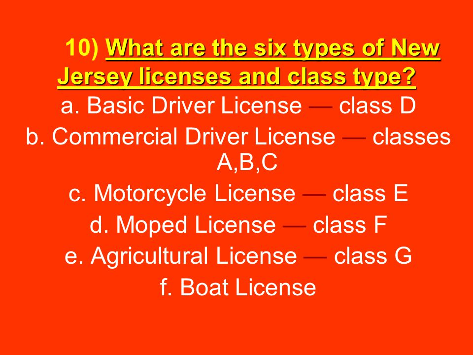 10) What are the six types of New Jersey licenses and class type