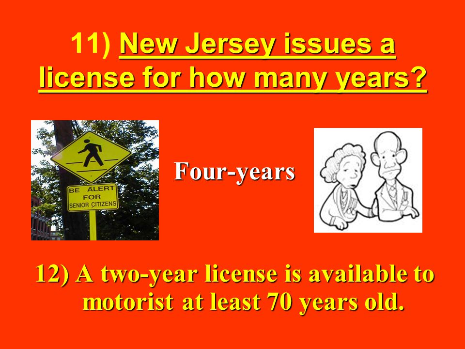 11) New Jersey issues a license for how many years