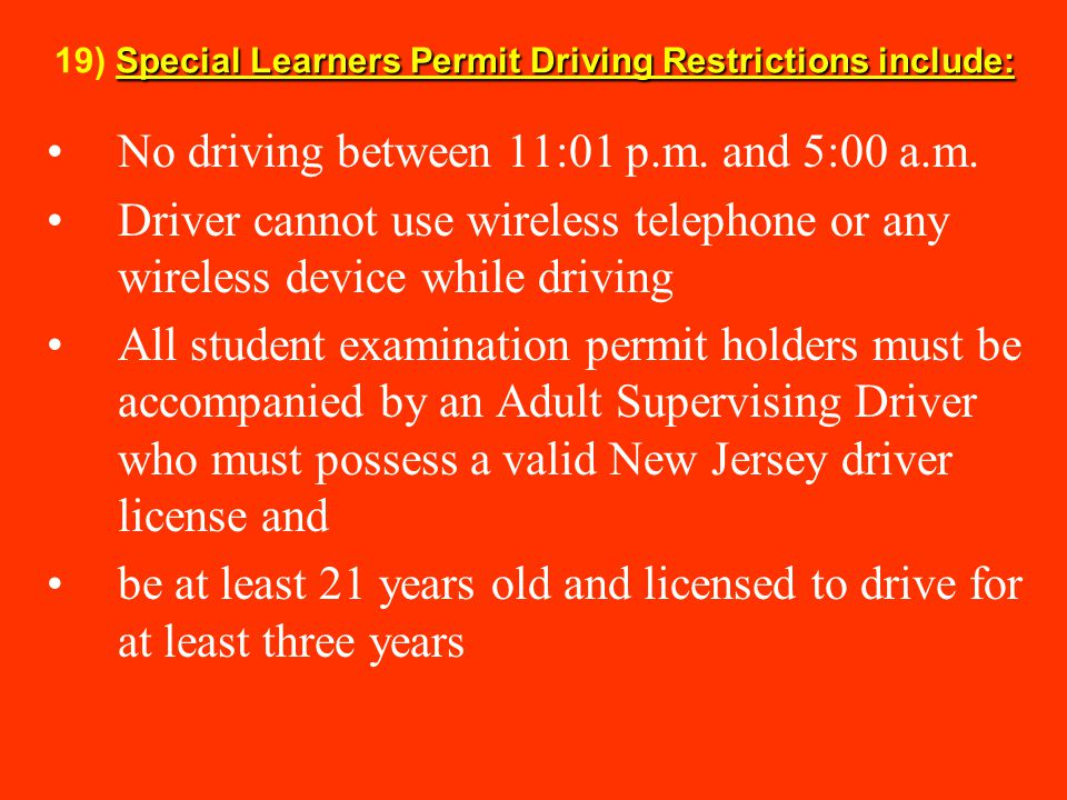 19) Special Learners Permit Driving Restrictions include: