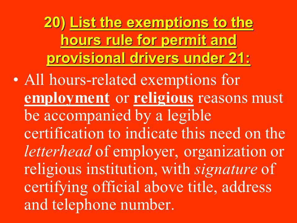 20) List the exemptions to the hours rule for permit and provisional drivers under 21: