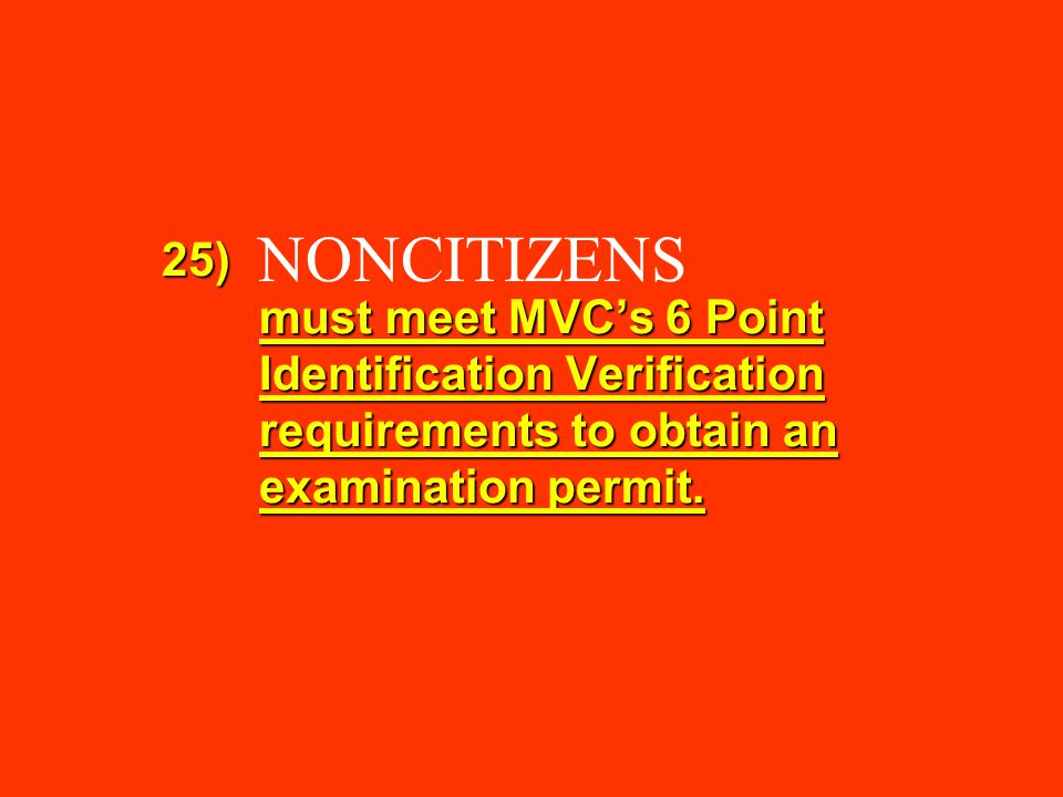 must meet MVC's 6 Point Identification Verification requirements to obtain an examination permit.